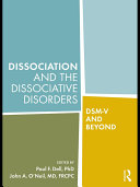 Dissociation and the Dissociative Disorders