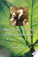 American Women Conservationists  : Twelve Profiles
