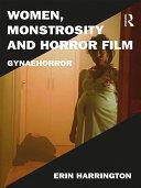 Women, Monstrosity and Horror Film: Gynaehorror