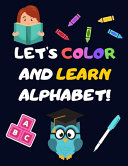 Let's Color and Learn Alphabet!
