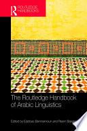 The Routledge Handbook of Arabic Linguistics