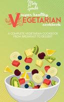 Super Healthy Vegetarian Cookbook