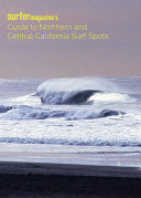 Surfer Magazine s Guide to Northern and Central California Surf Spots