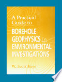 A Practical Guide to Borehole Geophysics in Environmental Investigations