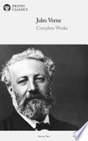"""Delphi Complete Works of Jules Verne (Illustrated)"" by Jules Verne"