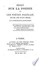 Essai sur la Poesie et les Poetes francais, aux 12e, 13e et 14e siecles