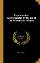Displacement Interferometry by the Aid of the Achromatic Fringes