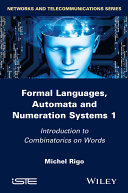 Formal Languages, Automata and Numeration Systems 1
