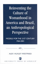 Reinventing the Culture of Womanhood in America and Brazil