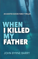 When I Killed My Father Book