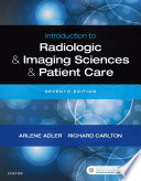 """Introduction to Radiologic and Imaging Sciences and Patient Care E-Book"" by Arlene M. Adler, Richard R. Carlton"