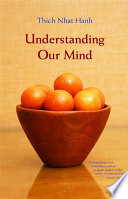 """""""Understanding Our Mind"""" by Thich Nhat Hanh"""