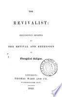 THE REVIVALIST  EXCLUSIVELY DEVOTED TO THE REVIVAL AND EXTENSION