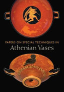 Papers on Special Techniques in Athenian Vases: Proceedings ...