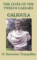 The Lives of the Twelve Caesars  Caligula