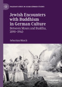 Jewish Encounters with Buddhism in German Culture