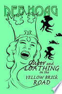 Queer And Loathing On The Yellow Brick Road Book PDF