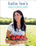 Pdf Katie Lee's Easy-Breezy Eats Telecharger