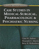 Case Studies In Medical Surgical Pharmacologic And Psychiatric Nursing