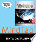Welding + Lms Integrated for Mindtap Welding, 2-term Access  : Principles and Applications