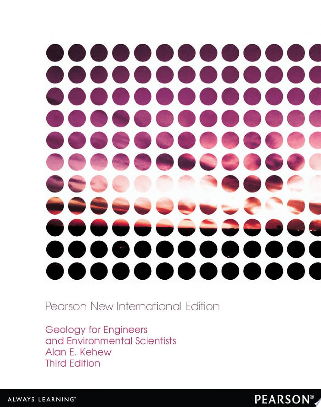 Geology for Engineers and Environmental Scientists Pearson New International Edition