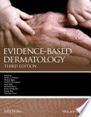 """Evidence-Based Dermatology"" by Hywel Williams, Michael Bigby, Andrew Herxheimer, Luigi Naldi, Berthold Rzany, Robert Dellavalle, Yuping Ran, Masutaka Furue"