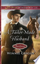 A Tailor Made Husband  Mills   Boon Love Inspired Historical   Texas Grooms  Love Inspired Historical   Book 9