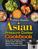 Asian Pressure Cooker Cookbook