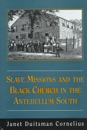 Slave Missions and the Black Church in the Antebellum South