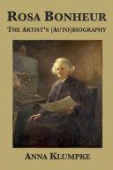 Pdf Rosa Bonheur: The Artist's (Auto)biography Telecharger