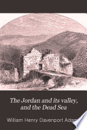 The Jordan and Its Valley  and the Dead Sea Book