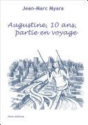 Augustine, 10 ans , partie en voyage
