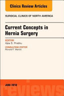 Current Concepts in Hernia Surgery, an Issue of Surgical Clinics ebook