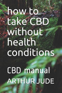 How to Take CBD Without Health Conditions