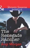 The Renegade Rancher  Mills   Boon Intrigue   Texas Family Reckoning  Book 2