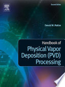 Handbook of Physical Vapor Deposition  PVD  Processing