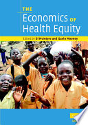 The Economics of Health Equity Book