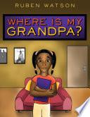 Where is My Grandpa