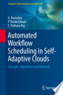 Automated Workflow Scheduling in Self Adaptive Clouds