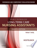 """Workbook and Competency Evaluation Review for Mosby's Textbook for Long-Term Care Nursing Assistants E-Book"" by Clare Kostelnick, Relda T. Kelly"