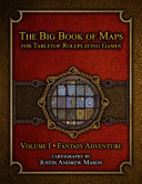 The Big Book of Maps for Tabletop Roleplaying Games   Volume 1