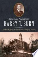 Tennesse Statesman Harry T  Burn Book
