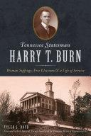 Tennesse Statesman Harry T. Burn Pdf/ePub eBook