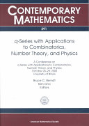Q-series with Applications to Combinatorics, Number Theory, and Physics