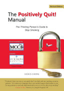 Positively Quit! The Thinking Person's Guide to Stop Smoking