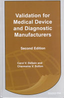 Validation for Medical Device and Diagnostic Manufacturers, Second Edition