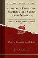 Catalog of Copyright Entries; Third Series, Part 6, Number 1, Vol. 14