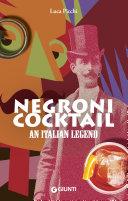 Negroni Cocktail. An Italian Legend