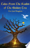 Tales From The Realm Of The Golden Tree  The Lost Kingdom