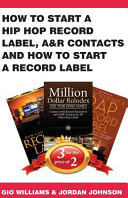 How to Start a Hip Hop Record Label  A r Contacts and How to Start a Record Labe Book PDF